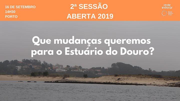 2ª Sessão Aberta 2019: Como queremos ver o Estuário do Douro?