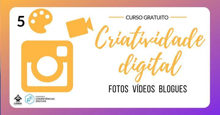 Criatividade Digital: Fotos, Vídeos e Blogues - Curso Gratuito