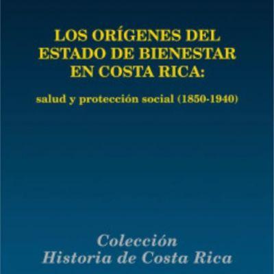 Libro: 'Los orígenes del Estado de bienestar en Costa Rica'