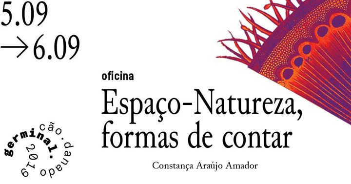 Germinal 19 / oficina 'Espaço-Natureza, formas de contar'