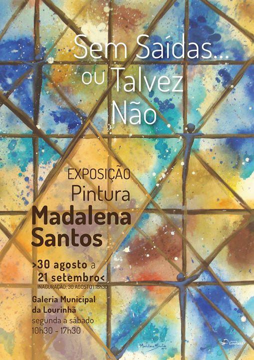 Exposição | Sem Saídas ou Talvez Não, de Madalena Santos