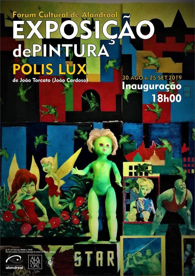 """Exposição de Pintura """"Polis Lux"""" de João Torcato"""
