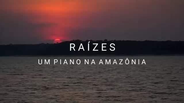 Concerto Raízes - Um Piano na Amazónia