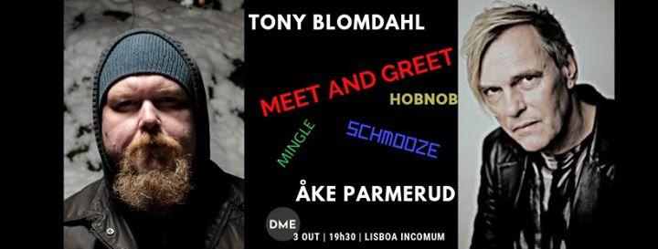 Meet and Greet • Tony Blomdahl [geiger] • Åke Parmerud