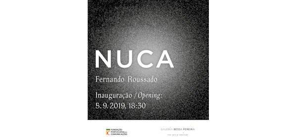 Inauguração da exposição NUCA, de Fernando Roussado