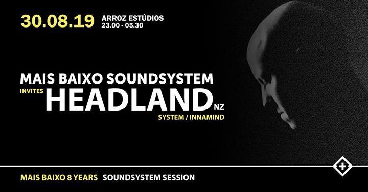 Mais Baixo Soundsystem invites Headland (System//Innamind)