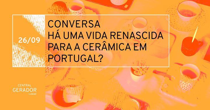 Conversa: Há uma vida renascida para a cerâmica em Portugal?