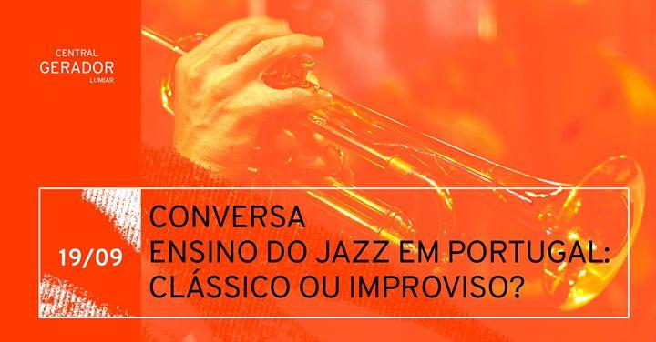 Conversa: Ensino do jazz em Portugal - clássico ou improviso?