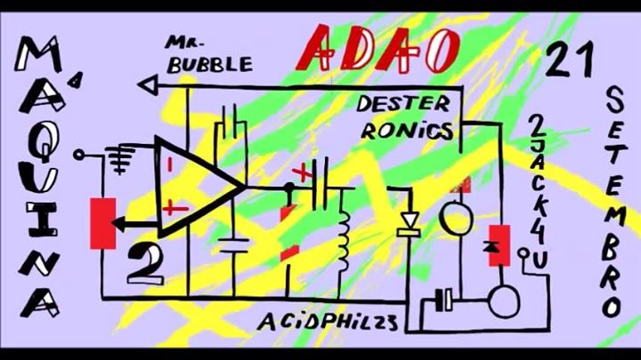 A Máquina #2 | 2Jack4U / Desterronics / Mr. Bubble / acidphil23