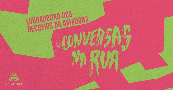 Conversas na Rua no Logradouro dos Recreios da Amadora
