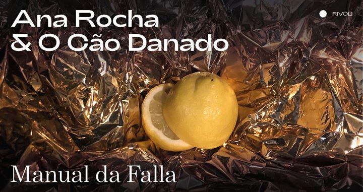 Ana Rocha & O Cão Danado ⁄ Manual da Falla [Estreia]