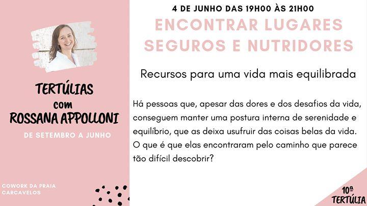 10ª Tertúlia: Lugares Seguros e Nutridores -Rossana Appolloni