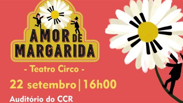 Teatro Circo - Amor de Margarida