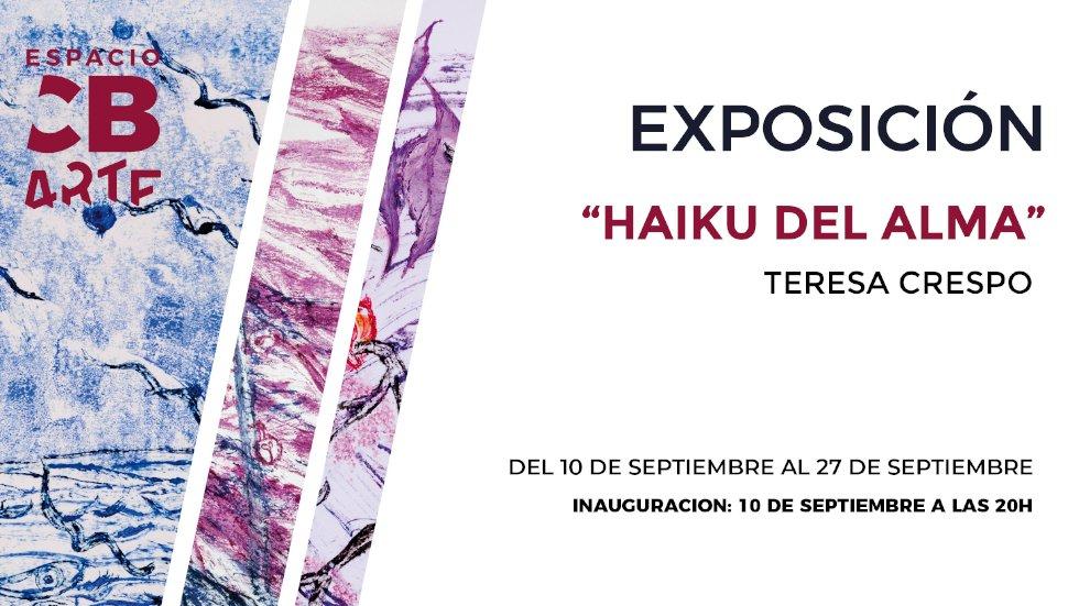 Exposición 'HAIKU DEL ALMA' en el 'Espacio CB Arte'