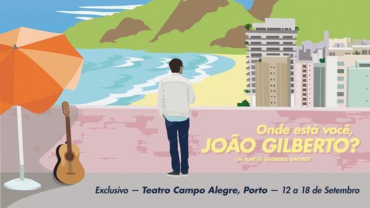Estreia: Onde Está Você, João Gilberto? | Teatro Campo Alegre