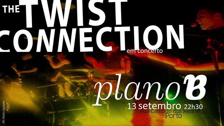 The Twist Connection - Plano B, Porto