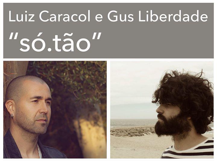 """Espectáculo Luiz Caracol e Gus Liberdade - """"só.tão"""""""