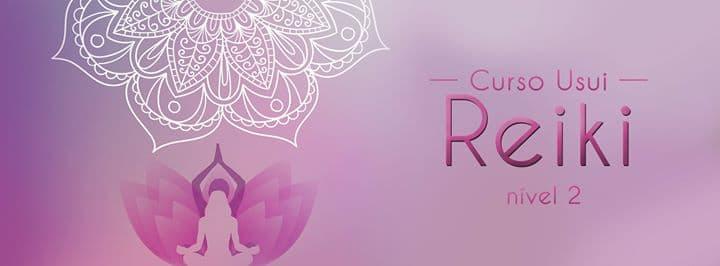 Curso de Reiki Nivel II - Okuden 'A Transformação'