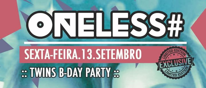 Oneless Exclusive Edition TWINS B-Day Party