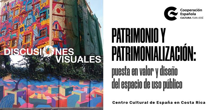 Discusión Visual: Patrimonio y patrimonialización