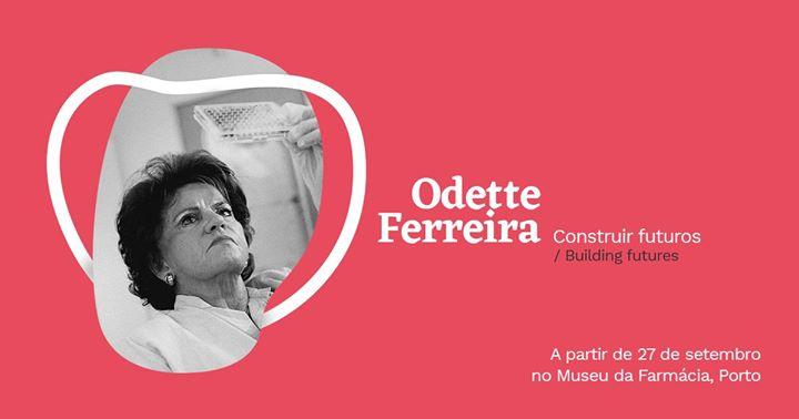 Exposição: 'Odette Ferreira - Construir Futuros', agora no Porto