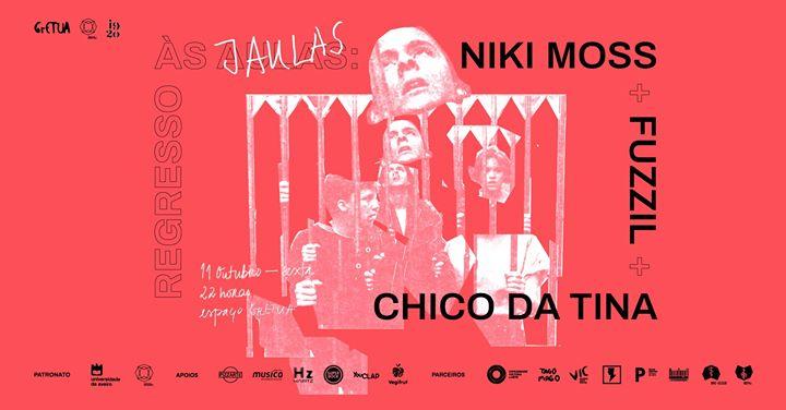 Regresso às Jaulas com Niki Moss, Fuzzil e Chico da Tina