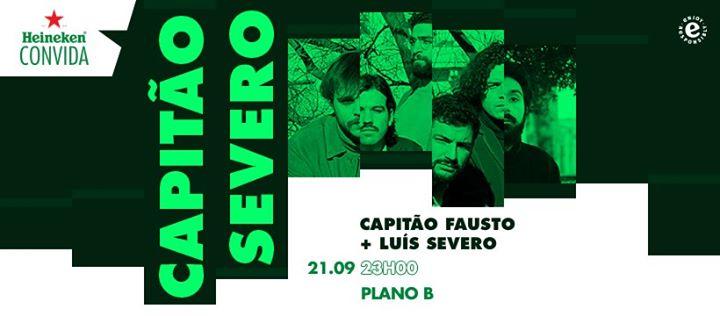 Heineken Convida: Capitão Severo (Capitão Fausto + Luís Severo)