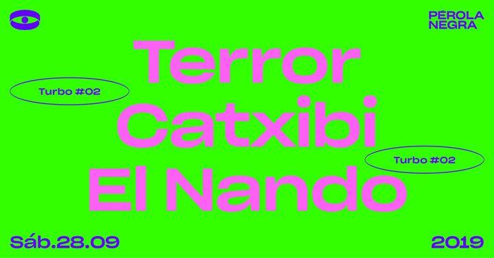 [CANCELADO] TURBO #02 | Terror, Catxibi & El Nando
