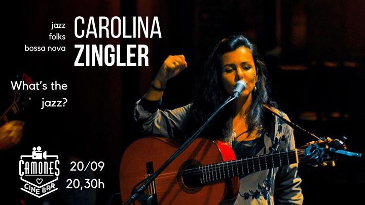 Carolina Zingler - What's the Jazz?