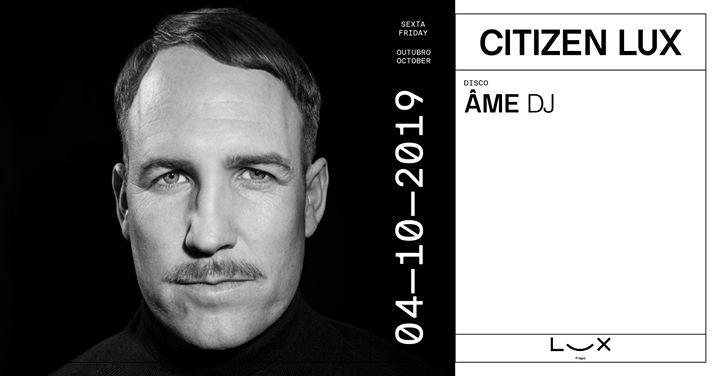 Citizen Lux: Âme DJ x Rui Vargas