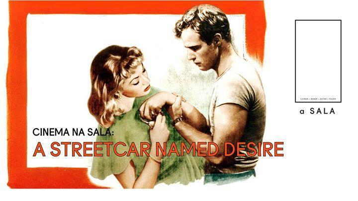 Cinema na Sala: A Streetcar Named Desire