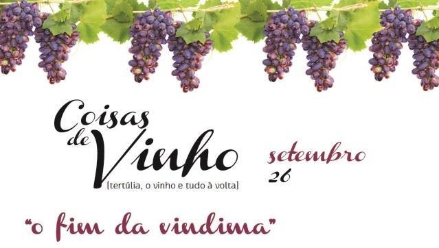 """Coisas de Vinho - Tertúlia """"o fim da vindima"""""""