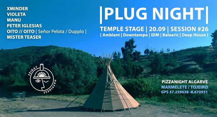 Pizzanight Algarve present PLUG Night #26 - Temple Stage