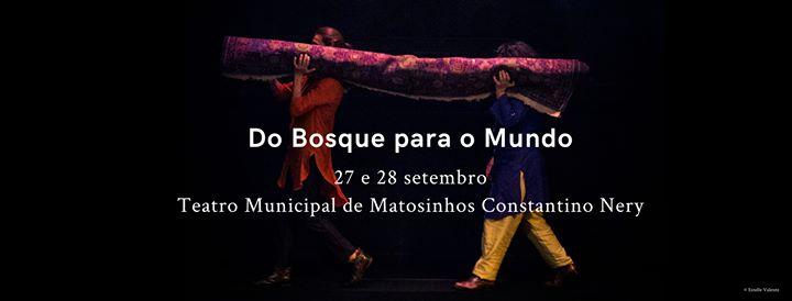 Do Bosque para o Mundo · Teatro Municipal de Matosinhos