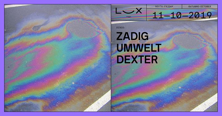 Zadig x Umwelt x Dexter