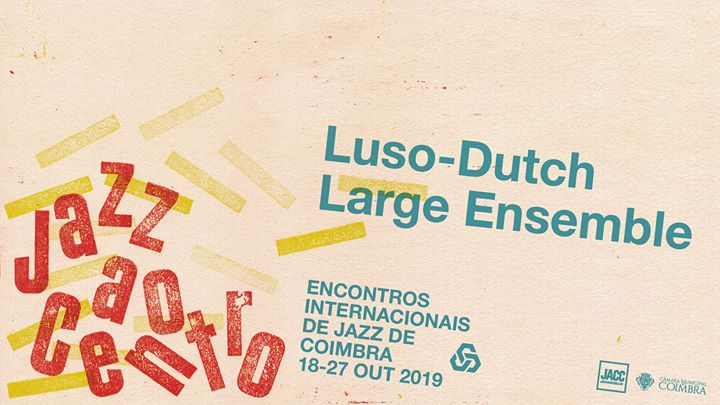 Jazz ao Centro 2019 | Luso-Dutch Large Ensemble