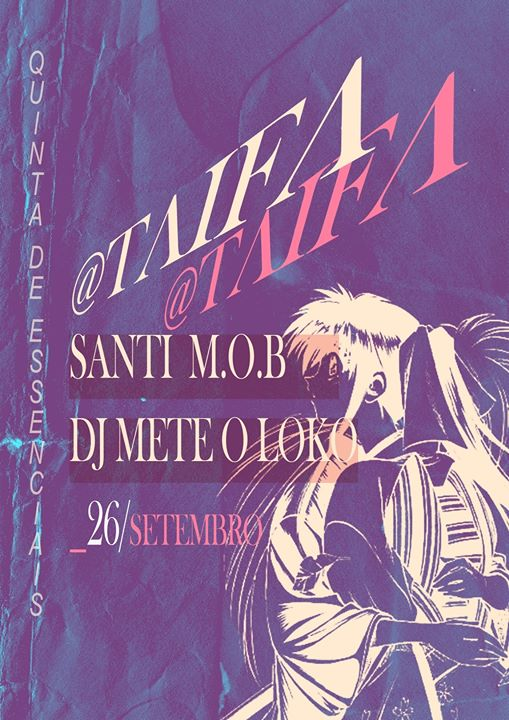 QDE @Taifa_ Santi M.O.B + Dj Mete o Loko _26/09 Setubal // Free