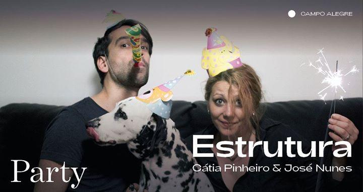 Estrutura (Cátia Pinheiro & José Nunes) ⁄ Party [Estreia]