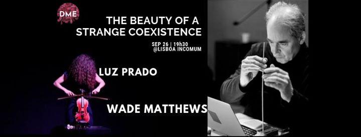 Wade Matthews e Luz Prado• A beleza de uma estranha coexistência