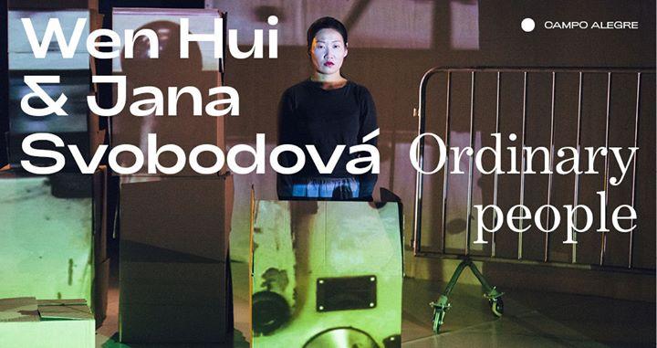 Wen Hui & Jana Svobodová ⁄ Ordinary people [Estreia nacional]