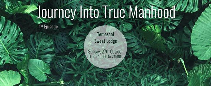 Journey into True Manhood - The Sweatlodge