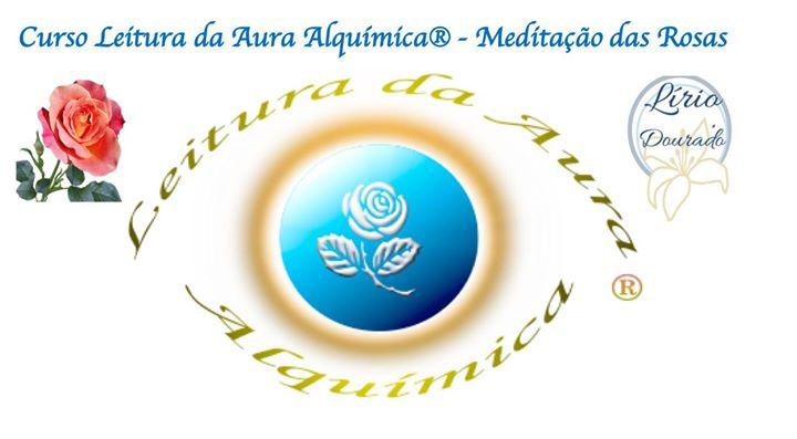 Curso Leitura da Aura Alquímica® - Meditação das Rosas