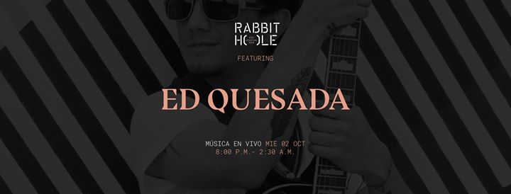 Ed Quesada en vivo en Rabbit Hole