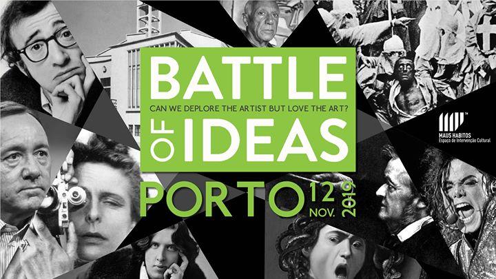 Battle of Ideas Porto #8   Deplore the Artist but love the Art?