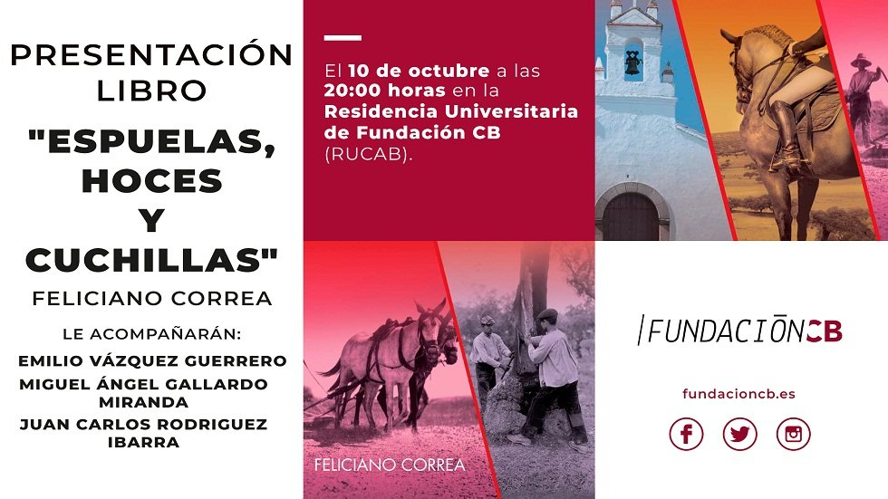 """Presentación del libro """"Espuelas, hoces y cuchillas"""" - Fundación CB"""