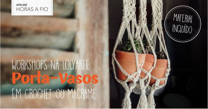 Workshops na Lolyarte - Porta-vasos em macramé