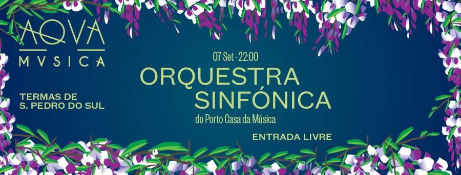 Aqva Música · Orquestra Sinfónica do Porto Casa da Música