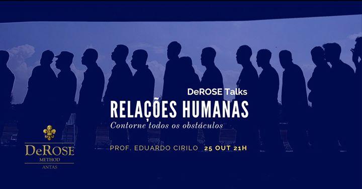 Relações Humanas, DeROSE Talks