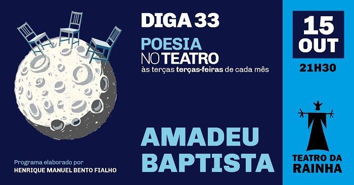 Diga 33 | Poesia no Teatro | com Amadeu Baptista