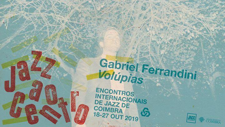 Jazz ao Centro 2019 | Gabriel Ferrandini 'Volúpias'
